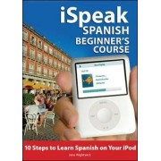 iSpeak Spanish Beginner's Course (MP3 CD+ Guide) by Jane Wightwick