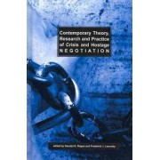 Contemporary Theory, Research and Practice of Crisis and Hostage Negotiation by Randall G. Rogan