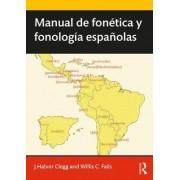 Manual De Fonetica y Fonologia Espanolas by Joseph Halvor Clegg