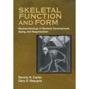 Skeletal Function and Form by Dennis R. Carter