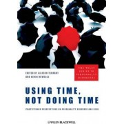 Using Time, Not Doing Time by Allison Tennant