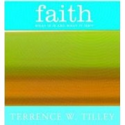 Faith by Terrence W. Tilley