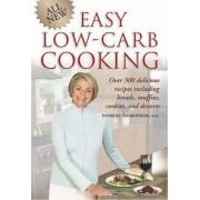 All New Easy Low-Carb Cooking by Patricia Haakonson