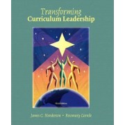 Transformative Curriculum Leadership by James G. Henderson