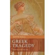 Greek Tragedy by Edith Hall