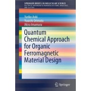 Quantum Chemical Approach for Organic Ferromagnetic Material Design