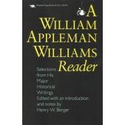 A William Appleman Williams Reader by William Appleman Williams