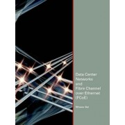 Data Center Networks and Fibre Channel Over Ethernet (FCoE) by Silvano Gai