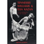 Tennessee Williams and Elia Kazan by Brenda Murphy