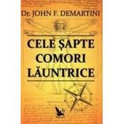 Cele Sapte Comori Launtrice - Dr. John F. Demartini