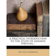 A Practical Introduction to the Study of Japanese Writing... by Basil Hall Chamberlain