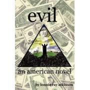 Evil an American Novel by Lonnie Ray Atkinson