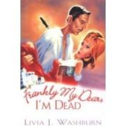 Frankly My Dear, I'm Dead by L.J. Washburn