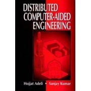 Distributed Computer-Aided Engineering by Hojjat Adeli