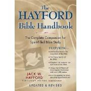 The Hayford Bible Handbook by Dr Jack W Hayford