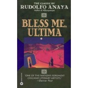 Bless Me, Ultima by Rudolfo A Anaya