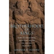 Brotherhood of Kings by Amanda H. Podany