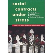 Social Contracts Under Stress: The Middle Classes of America, Europe, and Japan at the Turn of the Century by Olivier Zunz