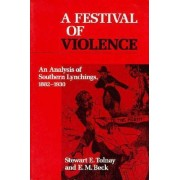 A Festival of Violence by Stewart Emory Tolnay