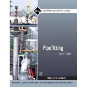 Pipefitting: Trainee Guide Level 4 by Nccer