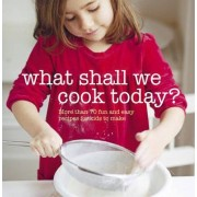 What Shall We Cook Today? by Ryland Peters & Small