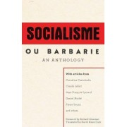 A Socialisme Ou Barbarie Anthology: Autonomy, Revolution and Critical Thought in the Age of Bureaucratic Capitalism