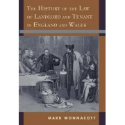 The History of the Law of Landlord and Tenant in England and Wales by Mark Wonnacott