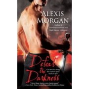 Defeat the Darkness by Alexis Morgan