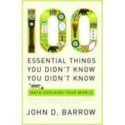 100 Essential Things You Didn't Know You Didn't Know by John D. Barrow