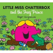 Little Miss Chatterbox and the Frog Prince by Roger Hargreaves