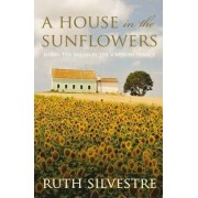 House in the Sunflowers by Ruth Silvestre