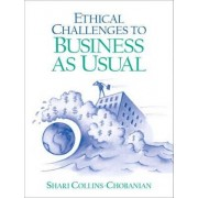 Ethical Challenges to Business-as-Usual by Shari Collins-Chobanian