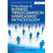 A Handbook of Business Transformation Management Methodology by Lars Alexander Gollenia