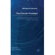 The Eclectic Paradigm: A Framework for Synthesizing and Comparing Theories of International Business from Different Disciplines or Perspectiv