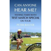 Can Anyone Hear Me? by Peter Baxter