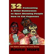 32 Podcasting & Other Businesses to Open Showing People How to Cut Expenses by Anne Hart