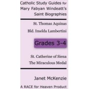 Race for Heaven's Catholic Study Guides for Mary Fabyan Windeatt's Saint Biographies by Janet P McKenzie