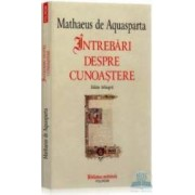 Intrebari despre cunoastere - Mathaeus de Aquasparta