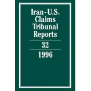 Iran-U.S. Claims Tribunal Reports: Volume 32: v.32 by Edward Helgeson