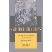Inventing Eastern Europe by Larry Wolff