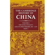 The Cambridge History of China: Volume 5, The Sung Dynasty and Its Precursors, 907-1279, Part 1: Sung Dynasty and Its Precursors, 907-1279 v. 5, Pt. 1 by Denis Twitchett
