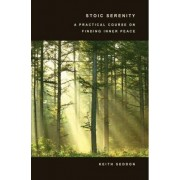 Stoic Serenity: A Practical Course on Finding Inner Peace by Dr Keith Seddon