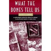 What the Bones Tell Us by Jeffrey H. Schwartz