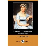 A Memoir of Jane Austen (Illustrated Edition) (Dodo Press) by J E Austen Leigh