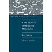 A First Course in Combinatorial Mathematics by Ian Anderson