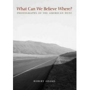 What Can We Believe Where? by Robert Adams