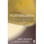 Working at Relational Depth in Counselling and Psychotherapy by Dave Mearns