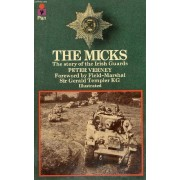 The Micks, The Story Of The Irish Guards
