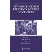 New and Evolving Infections of the 21st Century by I. W. Fong