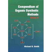 Compendium of Organic Synthetic Methods: v. 8 by Michael B. Smith